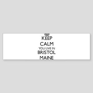 Keep calm you live in Bristol Maine Bumper Sticker