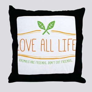 Love All Life Throw Pillow