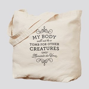 My Body Tomb Quote Tote Bag
