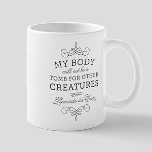 My Body Tomb Quote Mugs