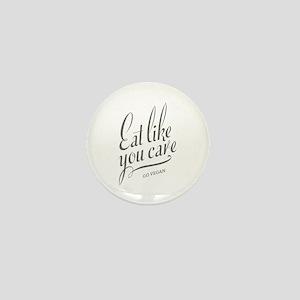 Eat Like You Care Mini Button