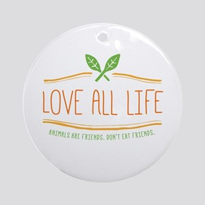 Love All Life Ornament (Round)