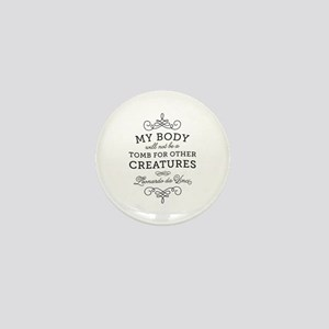 My Body Tomb Quote Mini Button
