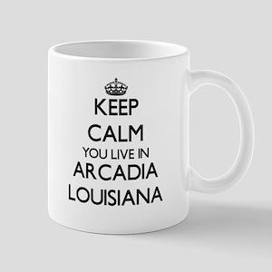 Keep calm you live in Arcadia Louisiana Mugs