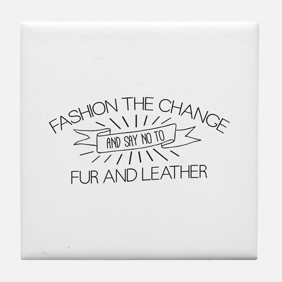 Fashion the Change Tile Coaster