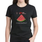 I Love Watermelon Women's Dark T-Shirt