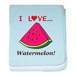 I Love Watermelon baby blanket