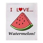 I Love Watermelon Throw Blanket