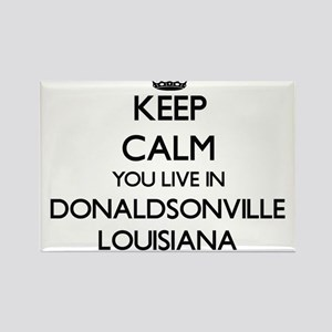 Keep calm you live in Donaldsonville Louis Magnets