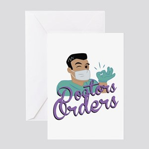 Doctors Orders Greeting Cards