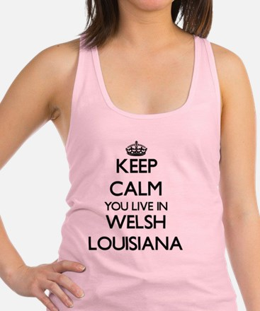 Keep calm you live in Welsh Lou Racerback Tank Top
