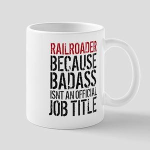 Railroader Badass Job Title Mugs