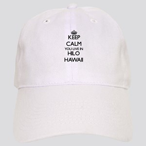 Keep calm you live in Hilo Hawaii Cap