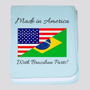 Made in America with Brazilian Parts! baby blanket