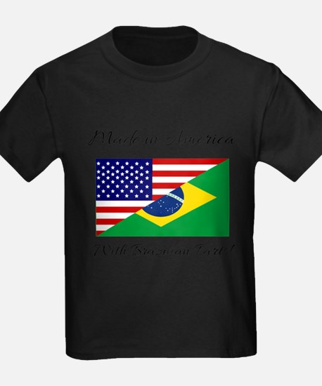 Made in America with Brazilian Parts! T-Shirt
