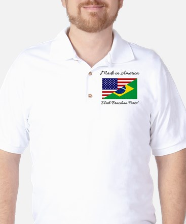 Made in America with Brazilian Parts! Golf Shirt