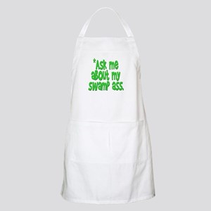 Ask me about my swamp ass BBQ Apron