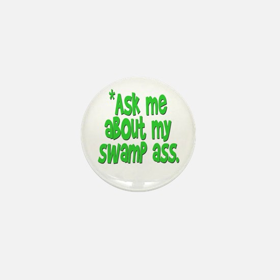 Ask me about my swamp ass Mini Button