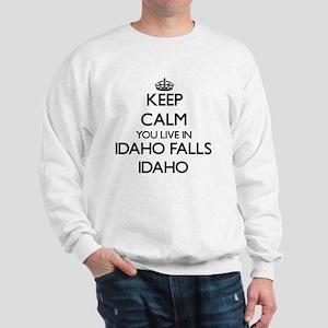Keep calm you live in Idaho Falls Idaho Sweatshirt