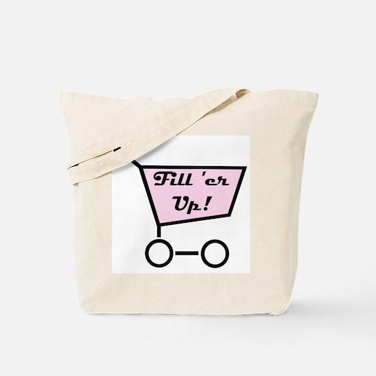 Fill 'er Up Tote Bag
