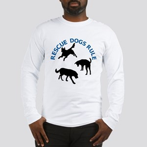 Rescue Dogs Rule Long Sleeve T-Shirt