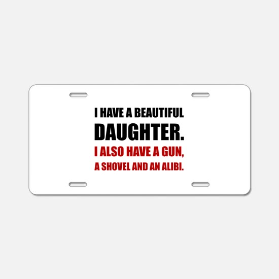Beautiful Daughter Gun Aluminum License Plate