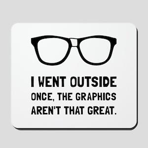 Outside Graphics Not Great Mousepad