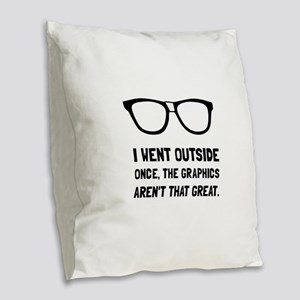 Outside Graphics Not Great Burlap Throw Pillow