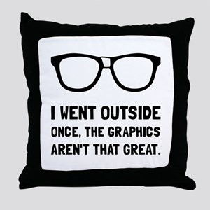 Outside Graphics Not Great Throw Pillow