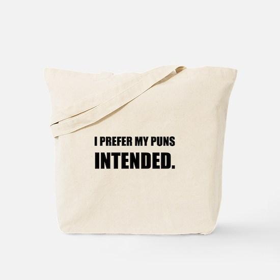 Prefer Puns Intended Tote Bag