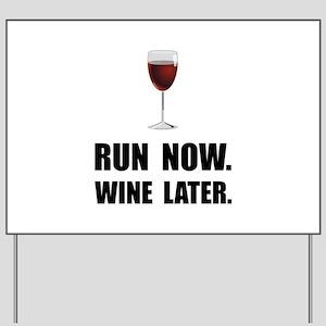 Run Now Wine Later Yard Sign