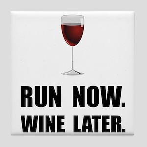 Run Now Wine Later Tile Coaster
