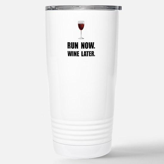 Run Now Wine Later Travel Mug