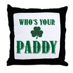 Who's Your Paddy Shamrock Throw Pillow