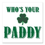 Who's Your Paddy Shamrock Square Car Magnet 3