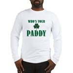 Who's Your Paddy Shamrock Long Sleeve T-Shirt
