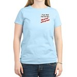 You think Iraq was hot Women's Light T-Shirt