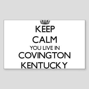 Keep calm you live in Covington Kentucky Sticker