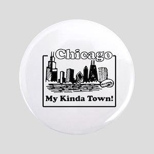 "My Kinda Town 3.5"" Button"