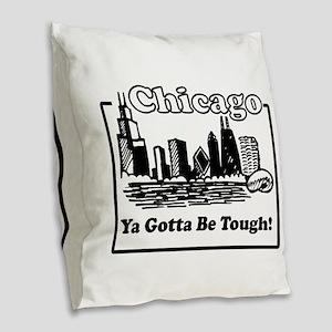 Gotta Be Tough Burlap Throw Pillow