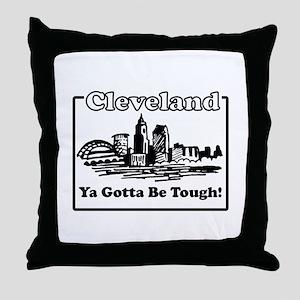 Ya Gotta Be Tough Throw Pillow