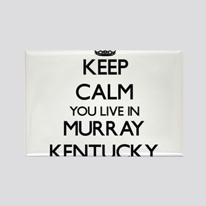 Keep calm you live in Murray Kentucky Magnets