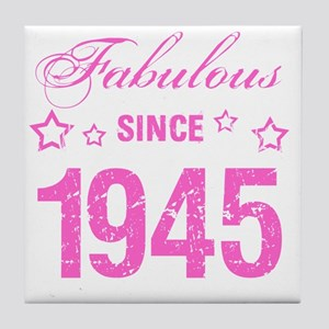 Fabulous Since 1945 Tile Coaster