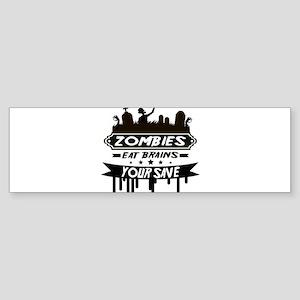 zombies eat brainss Bumper Sticker