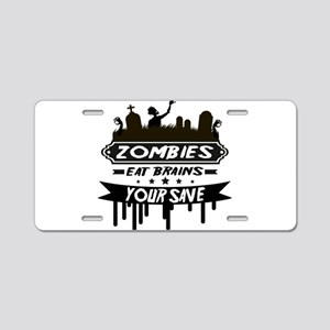 zombies eat brainss Aluminum License Plate