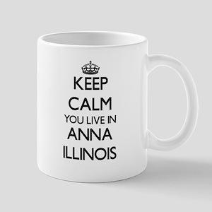 Keep calm you live in Anna Illinois Mugs