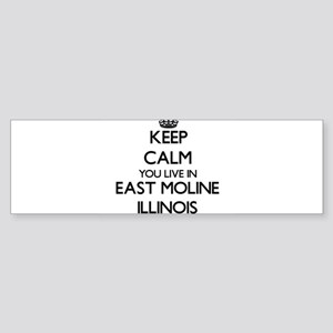 Keep calm you live in East Moline I Bumper Sticker