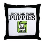 Show me your Puppies Throw Pillow