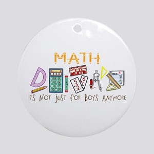 Math: It's Not Just For Boys Anymore Ornament (Rou