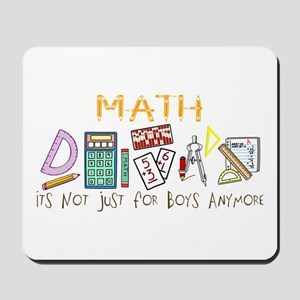 Math: It's Not Just For Boys Anymore Mousepad